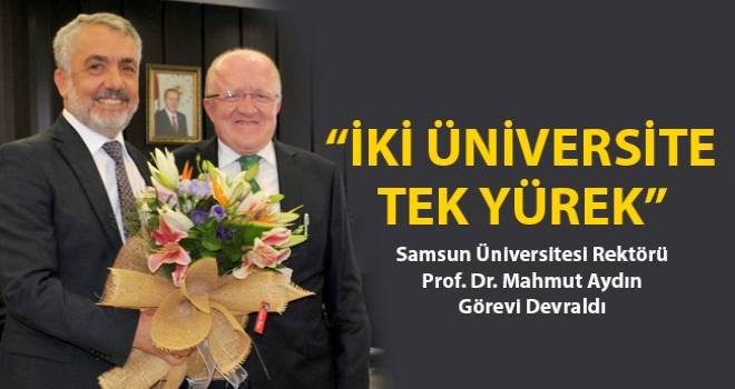 Samsun Üniversitesi Rektörü Prof. Dr. Mahmut Aydın Görevi Devraldı