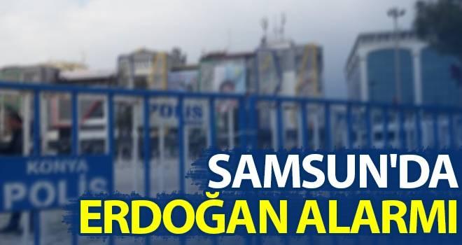Samsun'da Erdoğan alarmı
