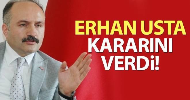 Erhan Usta Kararını Verdi..!