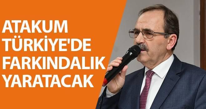 Başkan Şahin: Atakum Türkiye'de Farkındalık Yaratacak