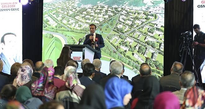 Başkan Genç, geleceğin Samsun'unu açıkladı