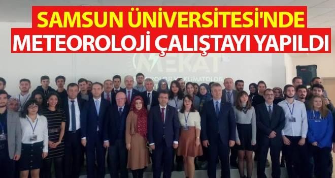Samsun Üniversitesi'nde Meteoroloji Çalıştayı Yapıldı