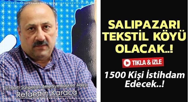 Bin 500 Kişiye İstihdam İmkanı... Salıpazarı Tekstil Köy Olacak..!