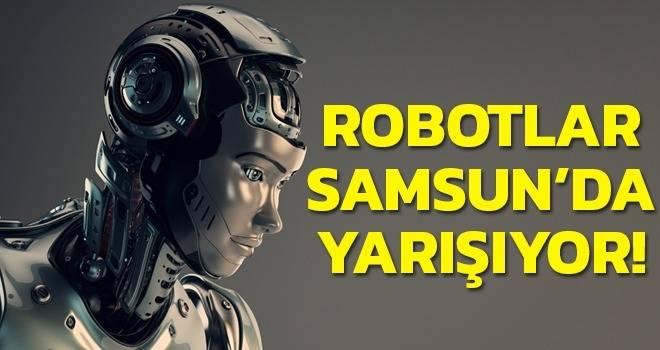 Robotlar Samsun'da Yarışıyor