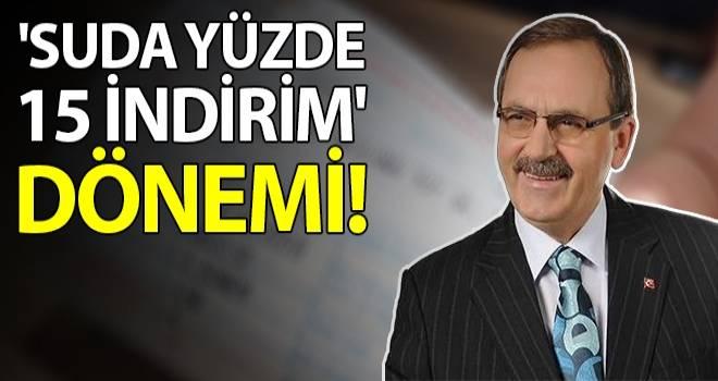 'SUDA YÜZDE 15 İNDİRİM' dönemi!