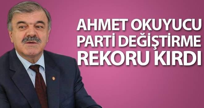 Ahmet Okuyucu Parti Değiştirme Rekoru Kırdı