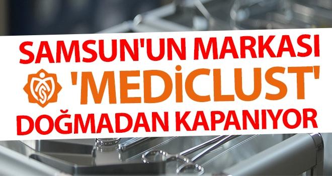 Samsun'un markası 'MediClust' doğmadan kapanıyor