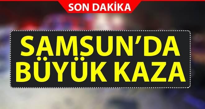 Samsun'da büyük kaza..!