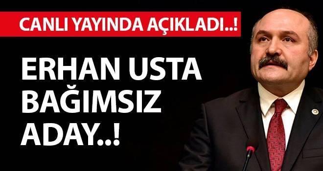 Erhan Usta Samsun Büyükşehir Belediye Başkanlığına Bağımsız Aday Oldu..!
