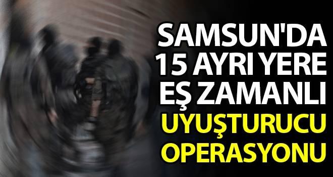 Samsun'da 15 Ayrı Yere Eş Zamanlı Uyuşturucu Operasyonu