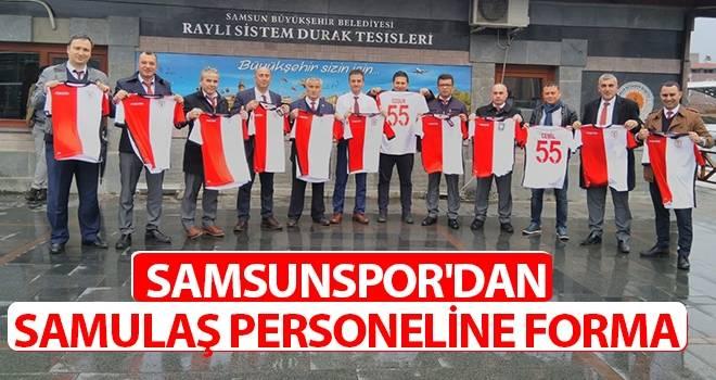 Samsunspor'dan SAMULAŞ personeline forma