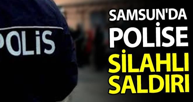 Samsun'da polise silahlı saldırı