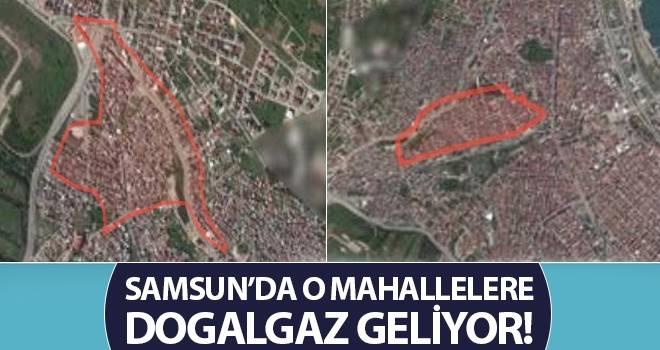 Samsun'da O Mahallelere Doğalgaz Geliyor!