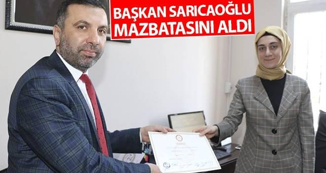 Başkan Sarıcaoğlu Mazbatasını aldı