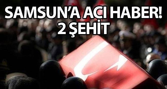 Samsun'a Acı Haber!  2 Şehit
