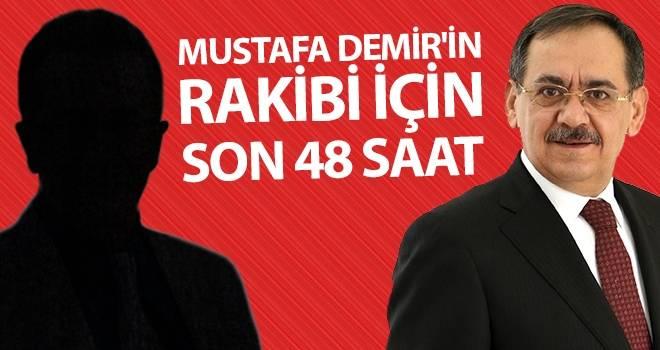 Mustafa Demir'in Rakibi için Son 48 Saat