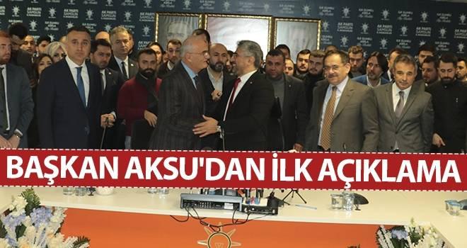 Başkan Aksu'dan İlk Açıklama
