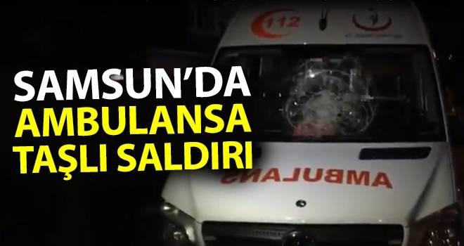 Samsun'da Ambulansa Taşlı Saldırı Yapıldı