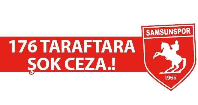 176 Samsunspor Taraftarına Şok Ceza!