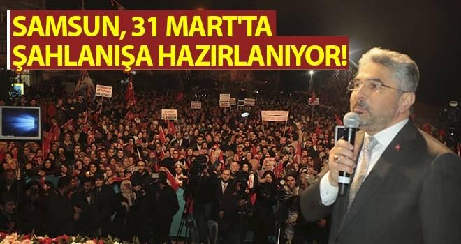 'Samsun, 31 Mart'ta Şahlanışa Hazırlanıyor!'