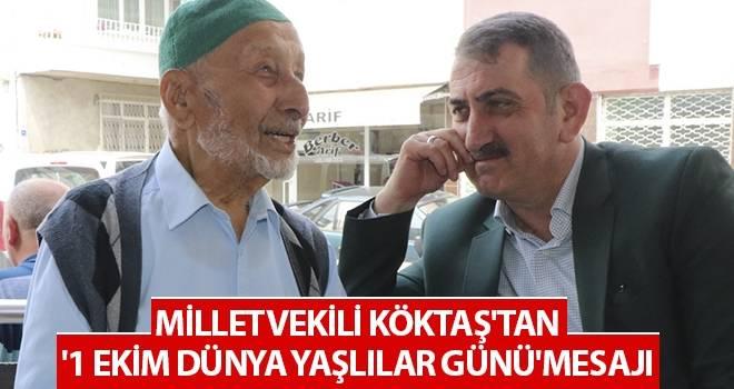 Milletvekili Köktaş'tan '1 Ekim Dünya Yaşlılar Günü' mesajı