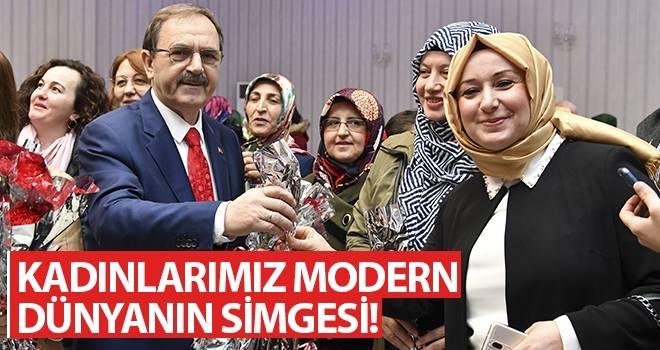 Başkan Şahin: Kadınlarımız Modern Dünyanın Simgesi!