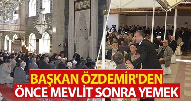 Başkan Özdemir'den Önce Mevlit Sonra Yemek