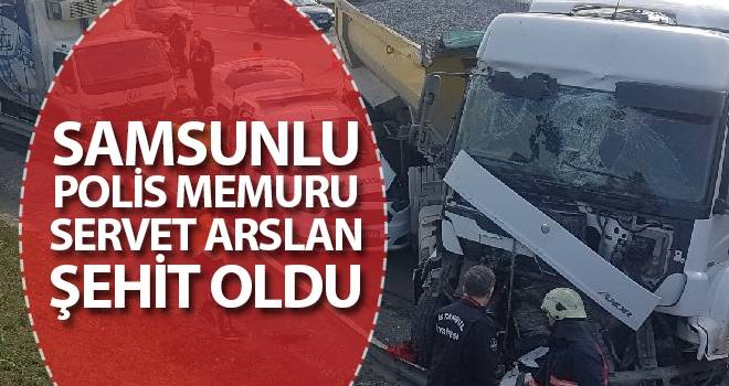 Samsunlu polis memuru Servet Arslan şehit oldu