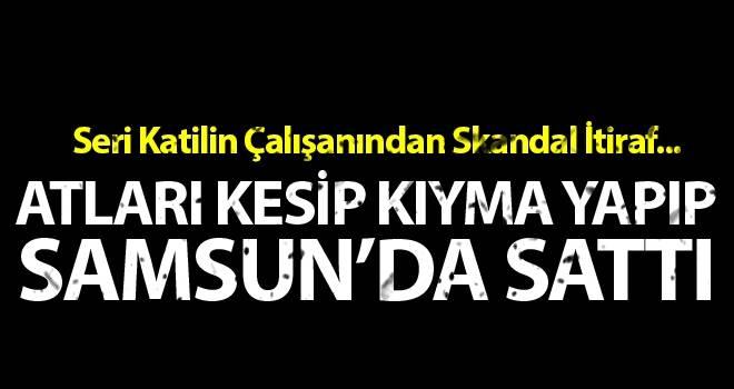 Müge Anlı'nın Yakaladığı Seri Katil Kestiği Atların Etini Samsun'da Kıyma Yapıp Sattı