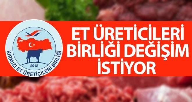 Et Üreticileri Birliği değişim istiyor