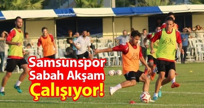 Samsunspor Sabah Akşam Çalışıyor!