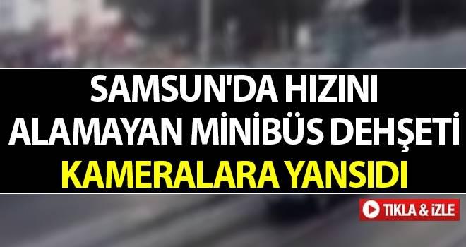 Samsun'da Hızını Alamayan Minibüs Dehşet Saçtı