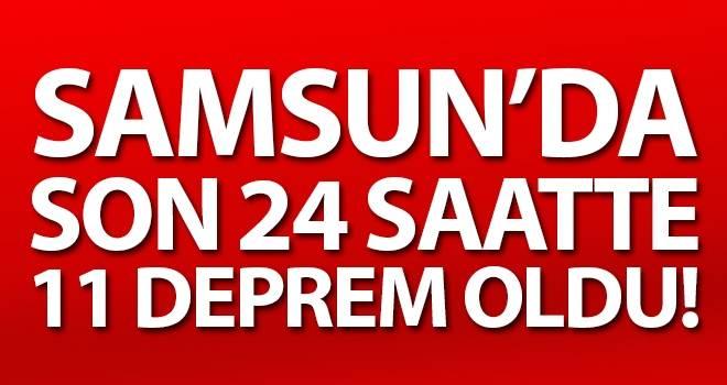 Samsun'da son 24 saatte 11 deprem oldu!