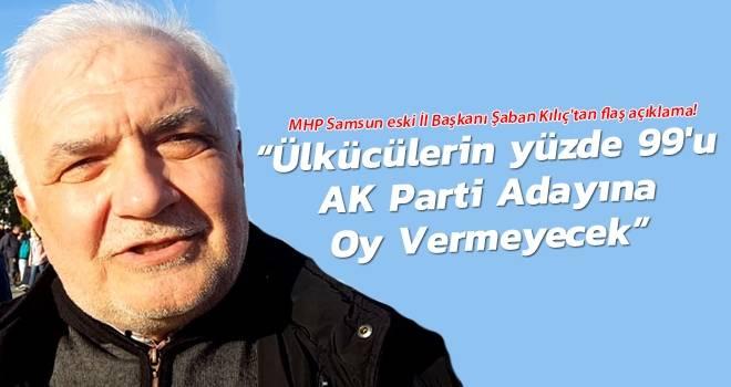 MHP Eski İl Başkanı Şaban Kılıç'tan flaş açıklama..!