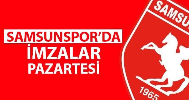 Samsunspor'da İmzalar Pazartesi