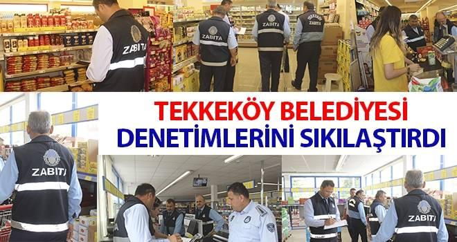 Tekkeköy Belediyesi Denetimlerini Sıkılaştırdı