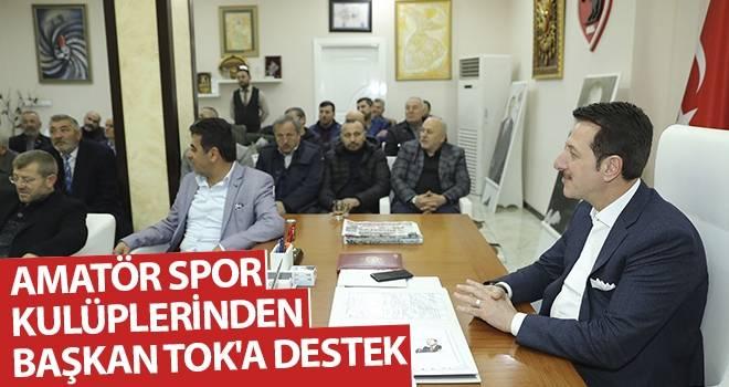Amatör Spor Kulüplerinden Başkan Tok'a Destek