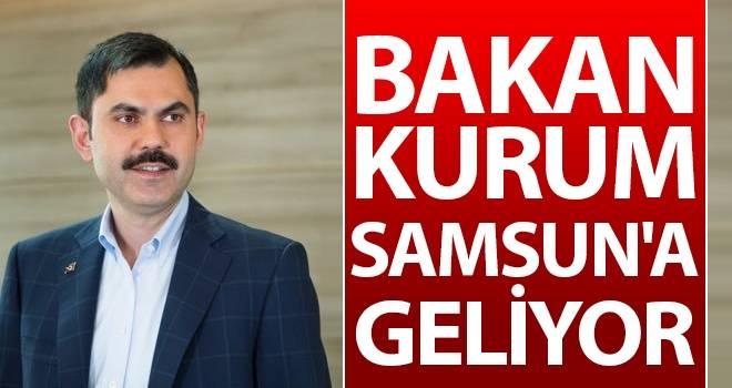 Şehircilik Bakanı Kurum Samsun'a Geliyor