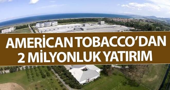 American Tobacco'dan 2 milyonluk yatırım