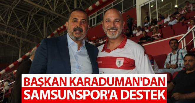 Başkan Karaduman'dan Samsunspor'a destek