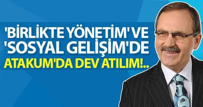 Başkan Şahin: 'Birlikte Yönetim' ve 'Sosyal Gelişim'de Atakum'da Dev Atılım!..