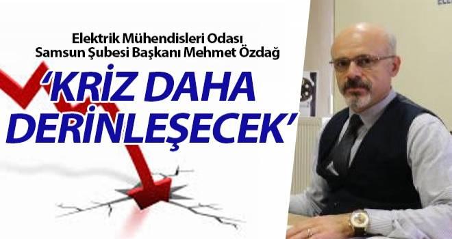 Mehmet Özdağ: Kriz daha derinleşecek