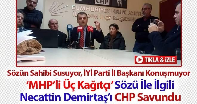 Necattin Demirtaş'ın MHP'liler Üçkağıtçı Sözü İle ilgili CHP'den açıklama
