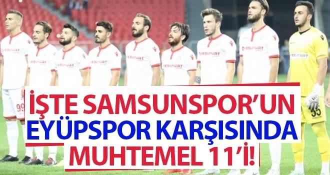 İşte Samsunspor'un Eyüpspor Karşısında Muhtemel 11'i!