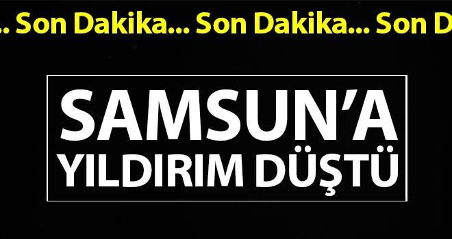 Samsun'da son dakika Yıldırım düştü