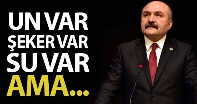 Erhan Usta: Un Var, Şeker Var, Su Var Ama...