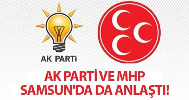 AK Parti ve MHP Samsun'da da anlaştı!