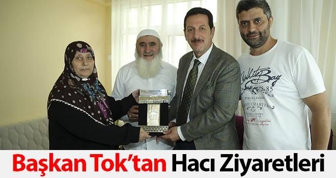 Başkan Tok'tan Hacı Ziyaretleri