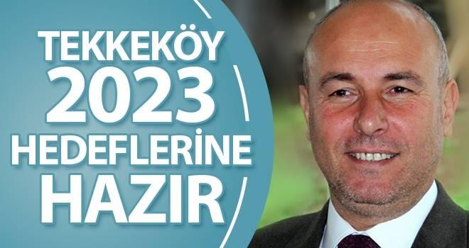 Tekkeköy 2023 Hedeflerine Hazır