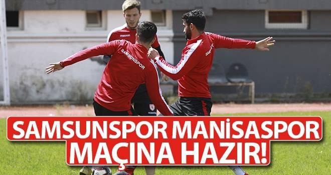 Samsunspor Manisaspor Maçına Hazır!